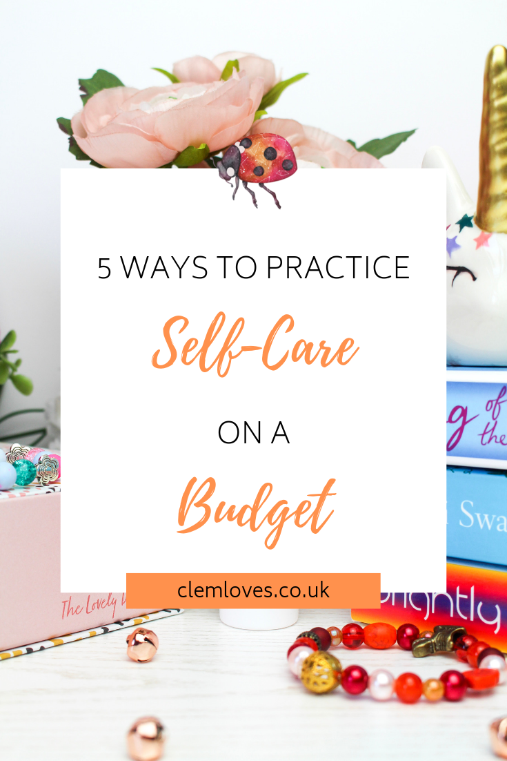 Self-care on a budget Clem Loves